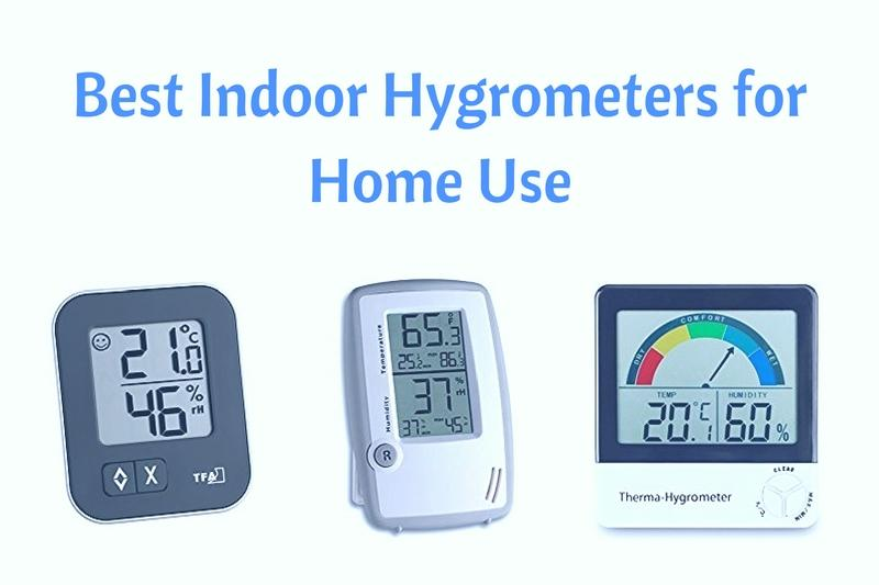 Best Indoor Hygrometers for Home Use