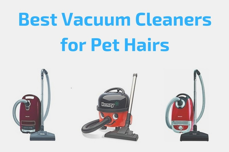 Best Vacuum Cleaners for Pet Hairs