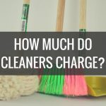 How Much Do Cleaners Charge? (UK 2020)