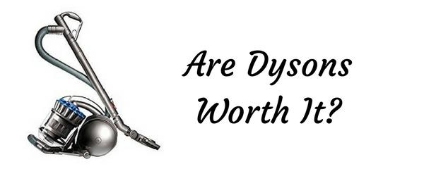 Are Dysons Worth It