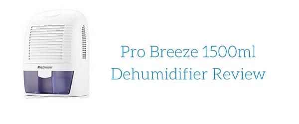 Pro Breeze 1500ml Dehumidifier Review