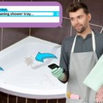 How to Clean a Shower Tray